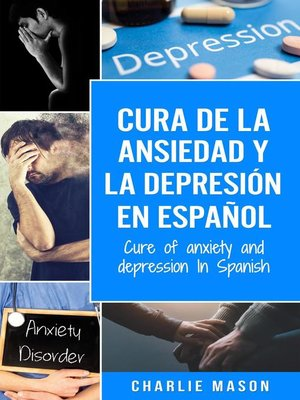 cover image of Cura de la Ansiedad y la Depresión En Español/ Cure of Anxiety and Depression In Spanish