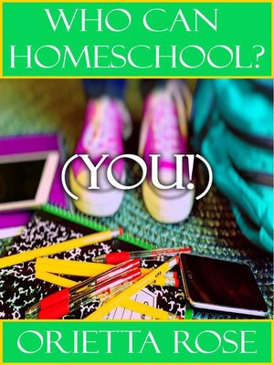 cover image of Who Can Homeschool? (YOU!)