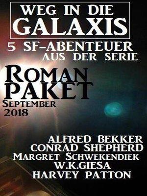 cover image of Roman-Paket 5 SF-Abenteuer aus der Serie Weg in die Galaxis September 2018