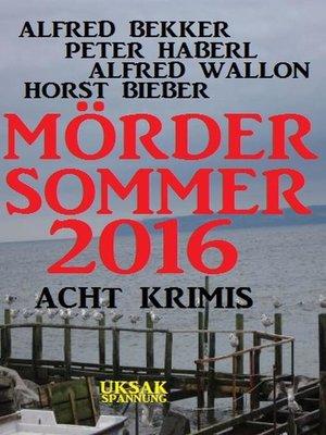 cover image of Acht Krimis--Mördersommer 2016
