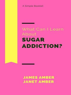 cover image of What Can I Learn About Sugar Addiction?