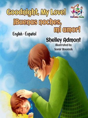 cover image of Goodnight, My Love! ¡Buenas noches, mi amor! (Bilingual Spanish children's book)