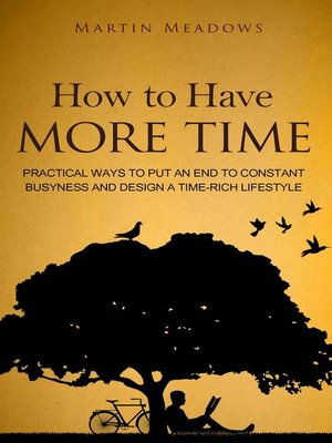cover image of How to Have More Time