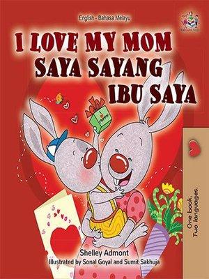 cover image of I Love My Mom (English Malay Bilingual Book)