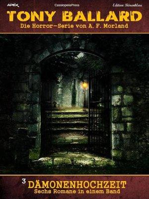 cover image of Sechs Romane Horror-Serie Tony Ballard 3 Dämonenhochzeit