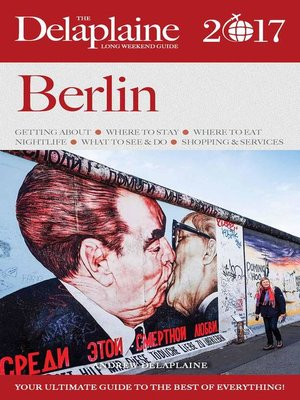 cover image of Berlin--The Delaplaine 2017  Long Weekend Guide