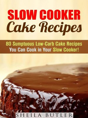 cover image of Slow Cooker Cake Recipes