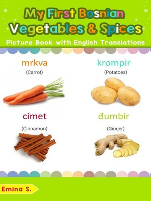 cover image of My First Bosnian Vegetables & Spices Picture Book with English Translations