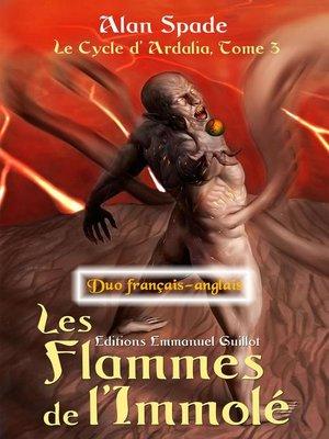 cover image of Les Flammes de l'Immolé (Ardalia, tome 3)--Duo français-anglais