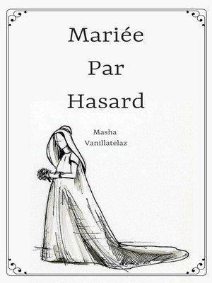 cover image of Mariée Par Hasard