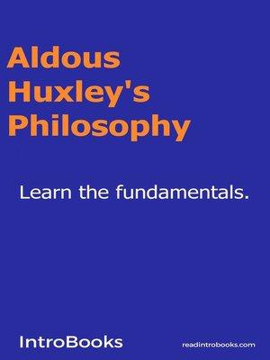 cover image of Aldoux Huxley's Philosophy