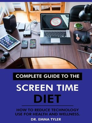 cover image of Complete Guide to the Screen Time Diet