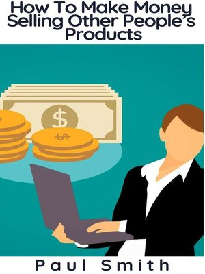 cover image of How to Make Money Selling Other People's Products