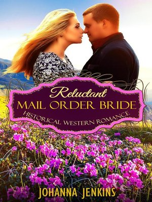 cover image of Reluctant Mail Order Bride--Historical Western Romance