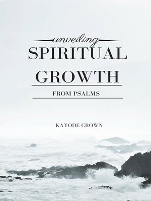 cover image of Unveiling Spiritual Growth From Psalms