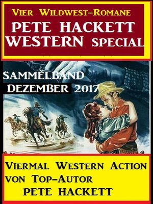 cover image of Pete Hackett Western Special Dezember 2017--Vier Wildwest-Romane
