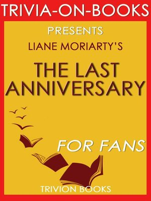 The Last Anniversary By Liane Moriarty Overdrive Rakuten