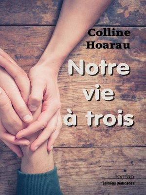 cover image of Notre vie à trois