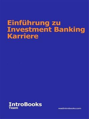 cover image of Einführung zu Investment Banking Karriere