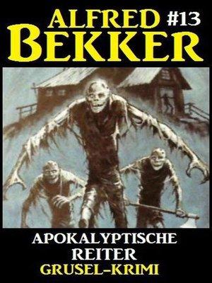 cover image of Alfred Bekker Grusel-Krimi #13
