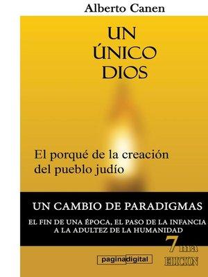 cover image of 7ed Un único Dios. El porqué de la creación del pueblo judío