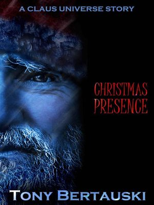 cover image of Christmas Presence (A Claus Universe Short Story)