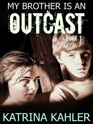 cover image of My Brother is an Outcast--Book 1
