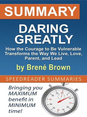 cover image of Summary of Daring Greatly, How the Courage to Be Vulnerable Transforms the Way We Live, Love, Parent, and Lead by Brené Brown