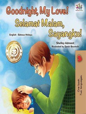 cover image of Goodnight, My Love! Selamat Malam, Anakku!