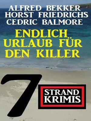 cover image of Endlich Urlaub für den Killer