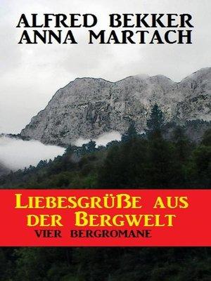 cover image of Liebesgrüße aus der Bergwelt