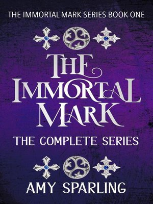 cover image of The Complete Series: The Immortal Mark Series, #4