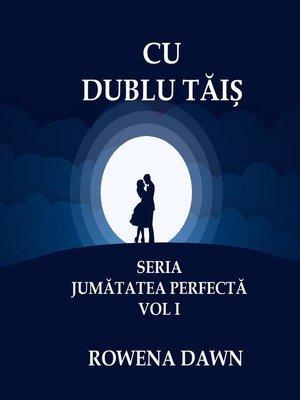 cover image of Cu Dublu Tais