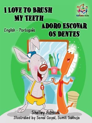 cover image of I Love to Brush My Teeth Adoro Escovar os Dentes (English Portuguese Bilingual Edition)