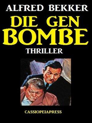 cover image of Die Gen-Bombe