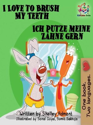 cover image of I Love to Brush My Teeth Ich putze meine Zähne gern