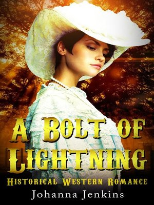 cover image of A Bolt of Lightning--Clean Historical Western Romance