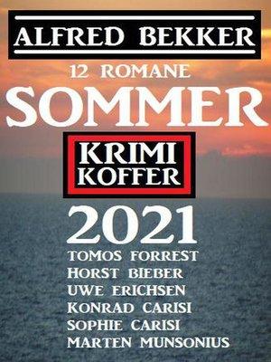cover image of Sommer Krimi Koffer 2021--12 Romane