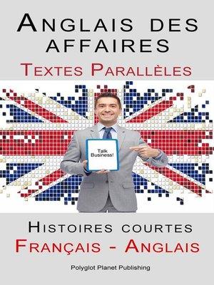 cover image of Anglais des affaires--Textes Parallèles--Histoires courtes (Français--Anglais)