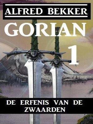 cover image of Gorian 1--De erfenis van de zwaarden