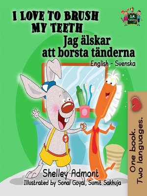 cover image of I Love to Brush My Teeth (English Swedish Bilingual Book)