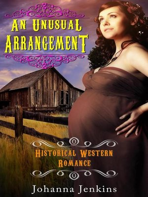 cover image of An Unusual Arrangement--Historical Western Romance