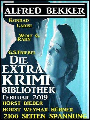 cover image of Die Extra Krimi Bibliothek Februar 2019 – 2100 Seiten Spannung