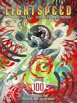 cover image of Lightspeed Magazine, Issue 100 (September 2018)
