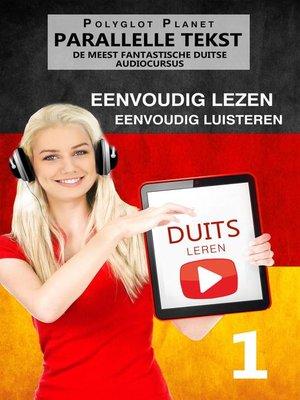 cover image of Duits leren--Parallelle Teks | Eenvoudig lezen | Eenvoudig luisteren | DE MEEST FANTASTISCHE DUITSE AUDIOCURSUS