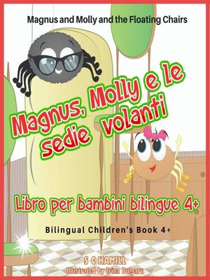 cover image of Magnus and Molly and the Floating Chairs. Magnus, Molly e le sedie volanti. Bilingual Children's Book 4+. English-Italian.