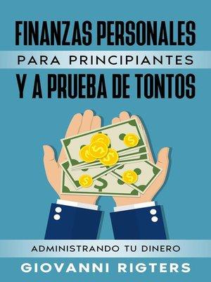 cover image of Finanzas Personales  Para  Principiantes Y a Prueba De Tontos