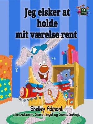 cover image of Jeg elsker at holde mit værelse rent