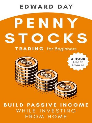 cover image of Penny Stocks Trading for Beginners- Build Passive Income While Investing From Home