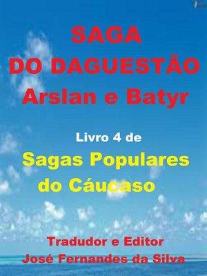 cover image of Saga do Daguestão--Arslan e Batyr